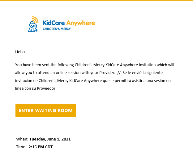 """Screenshot of email that reads in both English and Spanish, """"You have been sent the following Children's Mercy KidCare Anywhere invitation which will allow you to attend an online session with your Provider."""""""