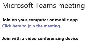 """Screenshot that reads, """"Microsoft Teams meeting; Join on your computer or mobile app; Click here to join the meeting; Join with a video conferencing device."""""""